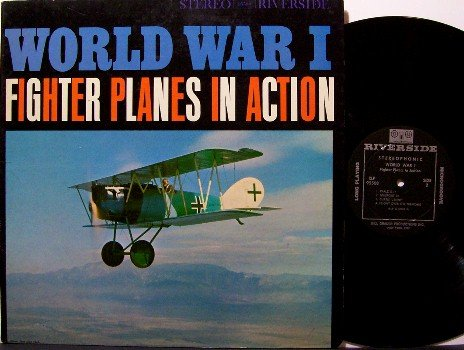 World War 1 Fighter Planes In Action - Vinyl LP Record - Riverside Label - Odd Unusual