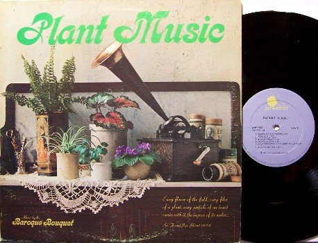 Plant Growing Music - Vinyl LP Record - The Baroque Bouquet - Odd Unusual