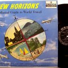 New Horizons - A Musical Guide To World Travel - Vinyl LP Record - Decca Label