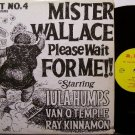 Mister Wallace Please Wait For Me - Vinyl LP Record - Mr. George - Political Comedy