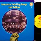 Bavarian Yodeling Songs & Polkas - Vinyl LP Record - World Germany