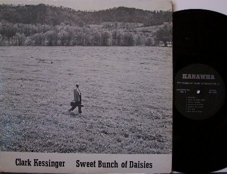 Kessinger, Clark - Sweet Bunch Of Daisies - Vinyl LP Record - West Virginia Bluegrass Folk