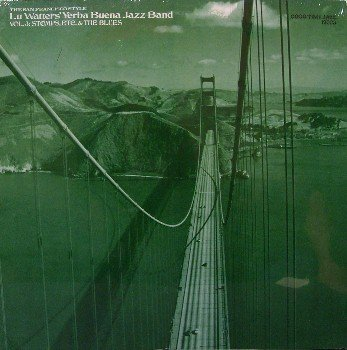 Watters, Lu Yerba Buena Jazz Band - Volume 3 Stomps, Etc & The Blues - Sealed Vinyl LP Record