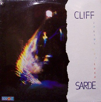 Sarde, Cliff - Dreams Out Loud - Sealed Vinyl LP Record - Jazz