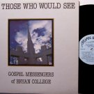 Gospel Messengers Of Bryan College - For Those Who Would See - Vinyl LP Record - Christian