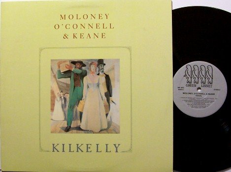Moloney O'Connell & Keane - Kilkelly - Vinyl LP Record - Mick Moloney - Irish Folk