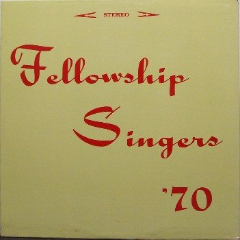 Fellowship Singers '70 - Sealed Vinyl LP Record - Private Christian Folk