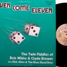 White, Bob & Clyde Brewer - Seven Come Eleven - Vinyl LP Record - Bluegrass Western Swing