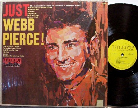 Pierce, Webb - Just Webb Pierce! - Vinyl LP Record - Country