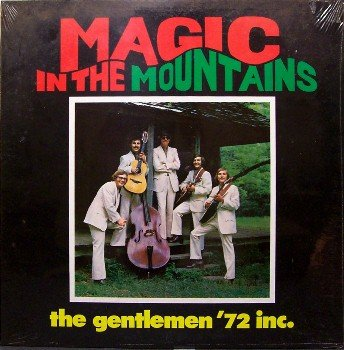 Gentlemen '72 Inc, The - Magic In The Mountains - Sealed Vinyl LP Record - Knoxville Bluegrass