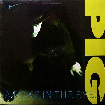 Pig - A Poke In The Eye - Sealed Vinyl LP Record - Rock
