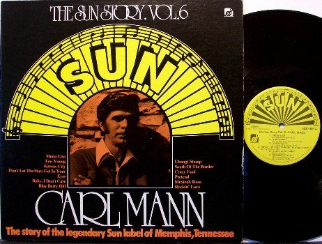 Mann, Carl - The Sun Story Volume 6 - Vinyl LP Record - Rockabilly Rock