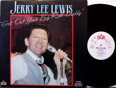 Lewis, Jerry Lee - Get Out Your Big Roll Daddy - Vinyl LP Record - Rock