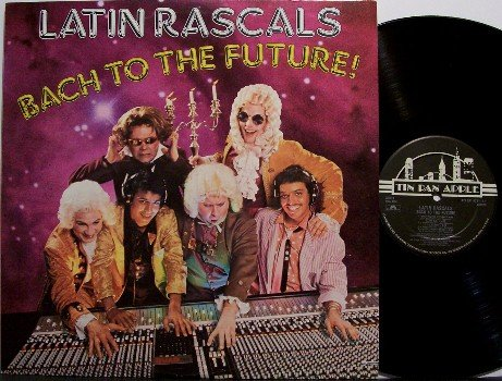 Latin Rascals - Bach To The Future - Vinyl LP Record - DJ Dance Disco Pop Rock
