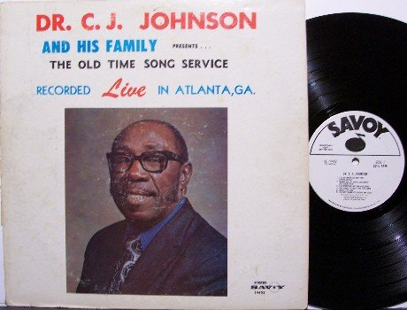 Johnson, Dr. C.J. & His Family - The Old Time Song Service - Vinyl LP Record - Christian Gospel