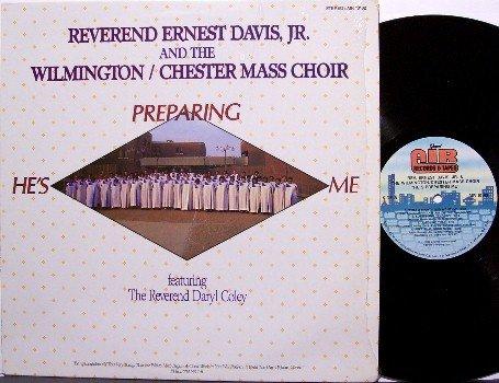 Davis, Reverend Ernest Jr & The Wilmington Mass Choir - He's Preparing Me - Vinyl LP Record - Gospel