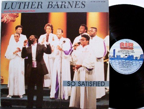 Barnes, Luther & The Red Budd Gospel Choir - So Satisfied - Vinyl LP Record - Gospel