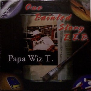 Papa Wiz T. - One Painted Story - Sealed Vinyl LP Record - R&B Rap Hip Hop
