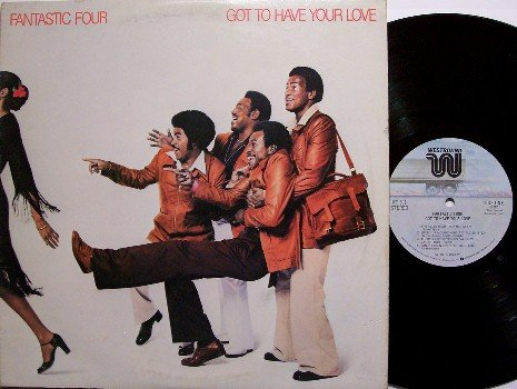 Fantastic Four - Got To Have Your Love - Vinyl LP Record - 4 - R&B Soul