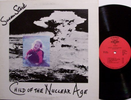 Stark, Susan - Child Of The Nuclear Age - Vinyl LP Record - Female Folk