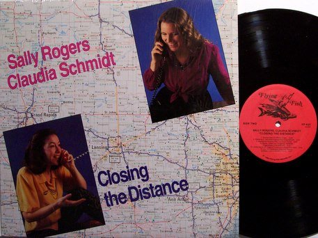 Rogers, Sally & Claudia Schmidt - Closing The Distance - Vinyl LP Record - Flying Fish - Female Folk