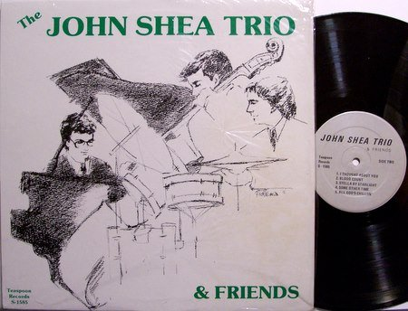 Shea, John Trio & Friends - Self Titled - Vinyl LP Record - Private Michigan Jazz