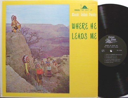 Klaudt Indian Family - Where He Leads Me - Vinyl LP Record - Unusual Christian Gospel