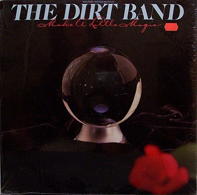 Nitty Gritty Dirt Band, The - Make A Little Magic - Sealed Vinyl LP Record - Country