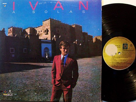 Ivan - A Solas - Vinyl LP Record - Mexico Pressing - Spanish Latin Pop Rock