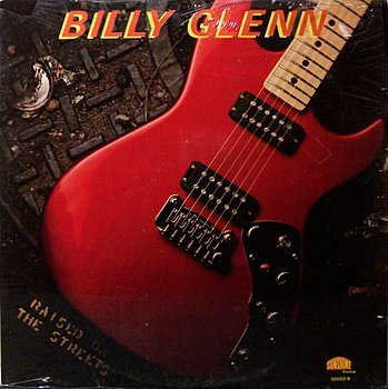 Glenn, Billy - Raised On The Streets - Sealed Vinyl LP Record - Rock