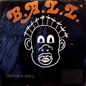 B.A.L.L. - Trouble Doll - Sealed Vinyl LP Record - Ball / B A L L - Rock