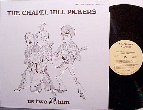 Us Two And Him - The Chapel Hill Pickers - Vinyl LP Record - Folk Bluegrass Country