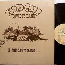 Super Grit Cowboy Band - If You Can't Hang - Vinyl LP Record - Carolina Country Rock