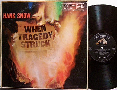 Snow, Hank - When Tragedy Struck - Vinyl LP Record - Country