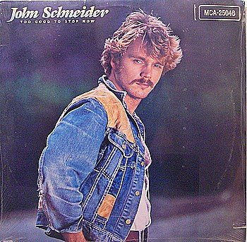 Schneider, John - Too Good To Stop Now - Sealed Vinyl LP Record - Dukes Of Hazzard - Country