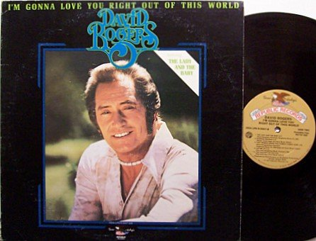 Rogers, David - I'm Gonna Love You Right Out Of This World - Vinyl LP Record - Promo - Country