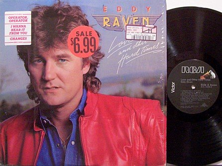 Raven, Eddy - Love And Other Hard Times - Vinyl LP Record - Country
