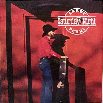 Perry, Larry - Saturday Night - Sealed Vinyl LP Record - Country