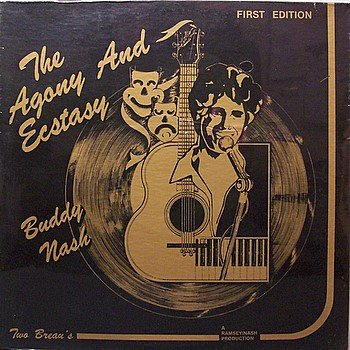 Nash, Buddy - The Agony And Ecstasy - Sealed Vinyl LP Record - Private Texas Country