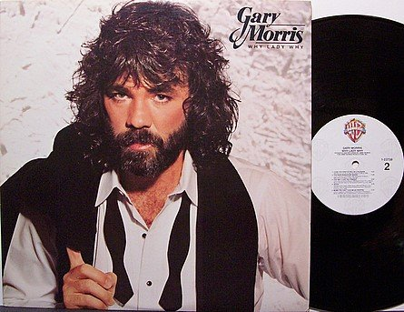 Morris, Gary - Why Lady Why - Vinyl LP Record - Country