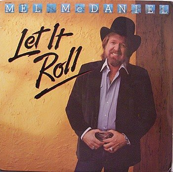 McDaniel, Mel - Let It Roll - Sealed Vinyl LP Record - Country