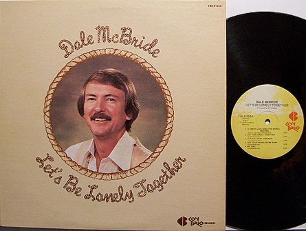 McBride, Dale - Let's Be Lonely Together - Vinyl LP Record - Country