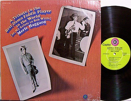 Haggard, Merle - A Tribute To The Best Damn Fiddle Player In The World - Vinyl LP Record - COuntry