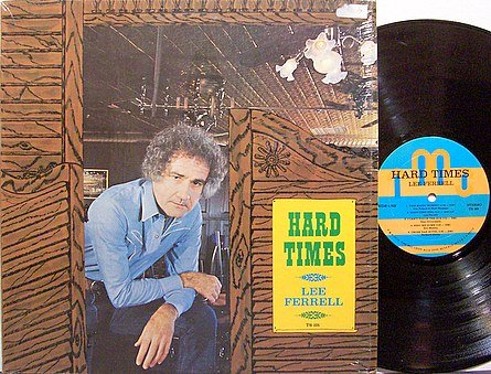 Ferrell, Lee - Hard Times - Vinyl LP Record - Country