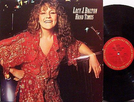 Dalton, Lacy J. - Hard Times - Vinyl LP Record - Country