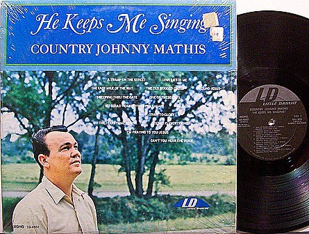 Country Johnny Mathis - He Keeps Me SInging - Vinyl LP Record - Country Gospel