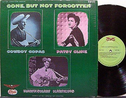Copas, Cowboy / Patsy Cline / Hawkshaw Hawkins - Gone But Not Forgotten - Vinyl LP Record - Country