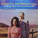 Cooper, Stoney and Wilma Lee - Walking My Lord Up Calvary Hill - Sealed Vinyl LP Record