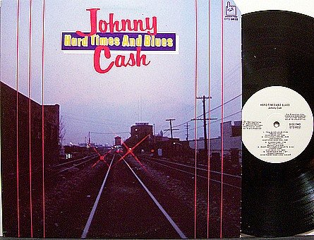 Cash, Johnny - Hard Times And Blues - Vinyl LP Record - COuntry