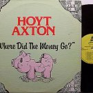 Axton, Hoyt - Where Did The Money Go - Vinyl LP Record - Country